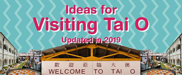 Ideas for Visiting Traditional Fishing Village - Tai O